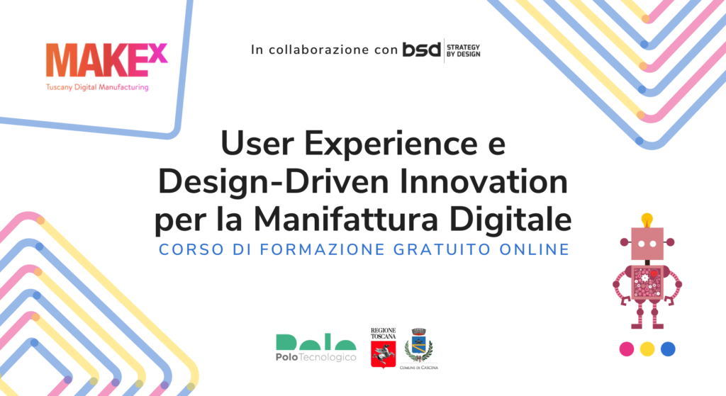 User Experience e Design-Driven Innovation per la Manifattura Digitale. Corso di formazione online gratuito